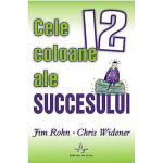Cele 12 coloane ale succesului -Jim Rohn, Chris Widener