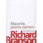 Afacerile, pentru oameni. Screw business as usual -Richard Branson
