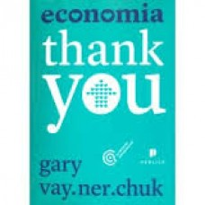 Economia Thank You	-Gary Vaynerchuk