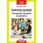 Instruirea scolara. Perspective teoretice si aplicative -Romita B Iucu