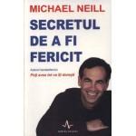 Secretul de a fi fericit -Michael Neill