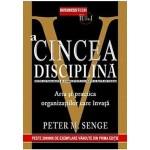 A cincea disciplina. Arta si practica organizatiilor care invata -Peter M Senge
