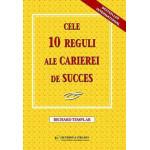 Cele zece reguli ale carierei de succes -Richard Templar