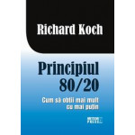 Principiul 80-20 -Richard Koch