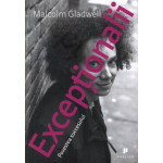 Exceptionalii - Povestea succesului -Malcolm Gladwell