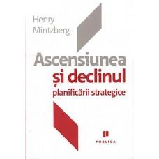 Ascensiunea si declinul planificarii strategice -Henry Minzberg