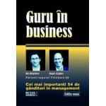 Guru in business. Cei mai importanti 54 de ganditori in Management -Stuart Crainer, Des Dearlove