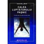 Calea luptatorului pasnic -Dan Millman