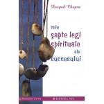 Cele sapte legi spirituale ale succesului -Deepak Chopra