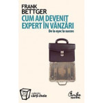 Cum am devenit expert in vinzari -Frank Bettger